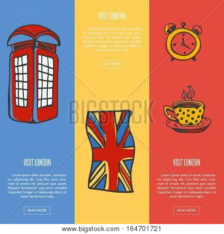 Visit London banners. Telephone box, Union Jack Flag, five o'clock tea hand drawn vector illustrations on colored backgrounds. English famous national symbols.