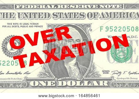 Over Taxation Concept