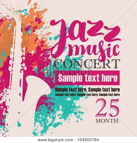 music concert poster for a concert of jazz music festival with the image of a saxophone on the background color splashes and drops