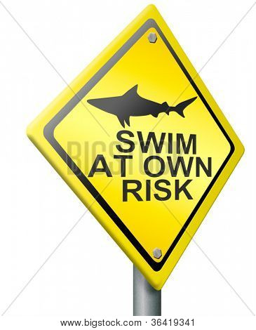 swim at own risk shark attack alert dangerous animal in the sea water yellow road sign