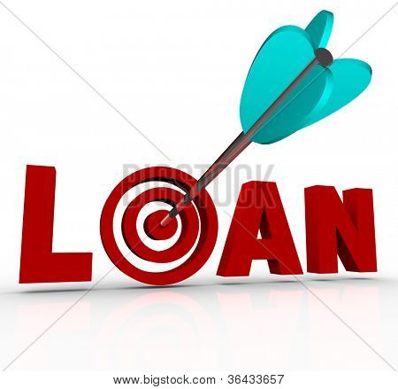 The word Loan in red letters with an arrow hitting the target bullseye in place of the letter O, symbolizing finding financing for a home mortgage, business or other major purchase