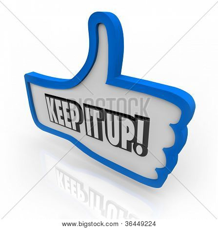 The words Keep it Up on a blue thumb's up symbolizing approval, good feedback, encouragement and motivation