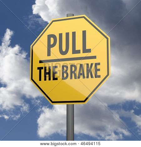 Road Sign Yellow With Words Pull The Brake