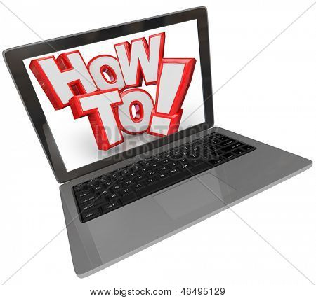 The words How To on a laptop computer screen to illustrate finding a solution to problem or instructions to perform a task or fix something in a do it yourself answer