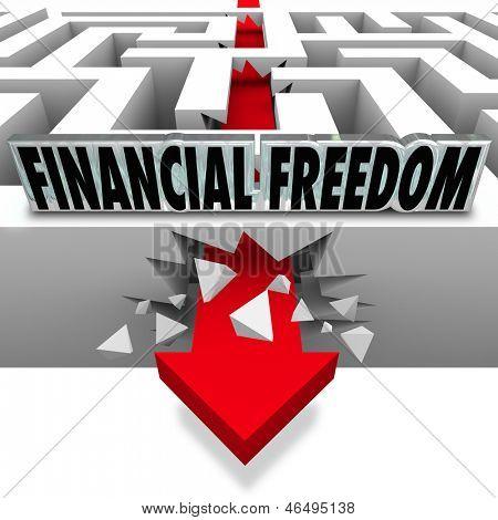 Die Worte finanzielle Freiheit über einem Pfeil bricht durch ein Labyrinth zu illustrieren, lösen Ihre Geld-p