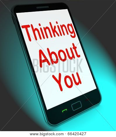 Thinking About You On Mobile Means Love Miss Get Well