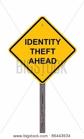 Caution Sign - Identity Theft Ahead