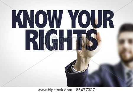 Business man pointing the text: Know Your Rights