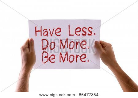 Have Less. Do More. Be More. card isolated on white