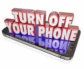 foto of politeness  - Turn Off Your Phone in red 3d letters on a mobile device or cellphone to illustrate manners - JPG