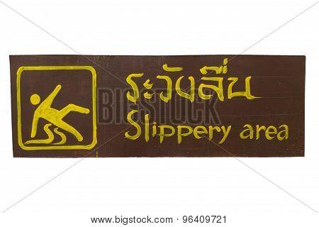 Caution Slippery