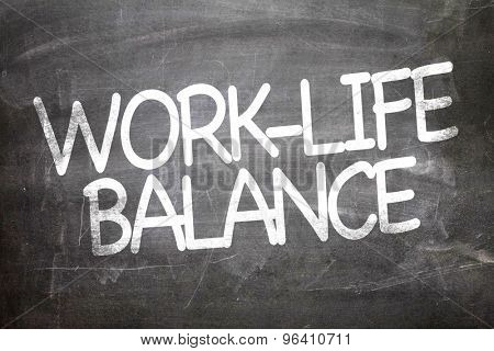 Work-Life Balance written on a chalkboard