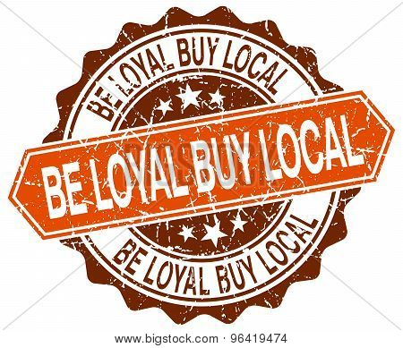 Be Loyal Buy Local Orange Round Grunge Stamp On White