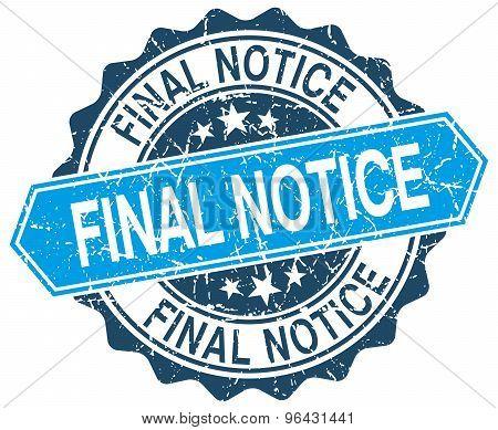 Final Notice Blue Round Grunge Stamp On White