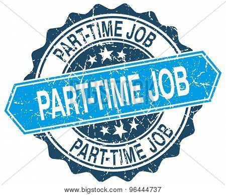 Part-time Job Blue Round Grunge Stamp On White