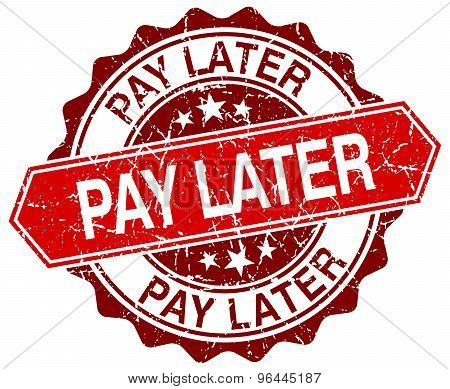 Pay Later Red Round Grunge Stamp On White