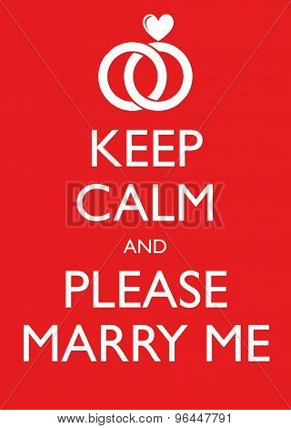 Poster Illustration Graphic Vector Keep Calm And Please Marry Me