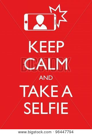 Poster Illustration Graphic Vector Keep Calm And Take A Selfie