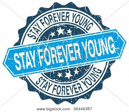 Stay Forever Young Blue Round Grunge Stamp On White