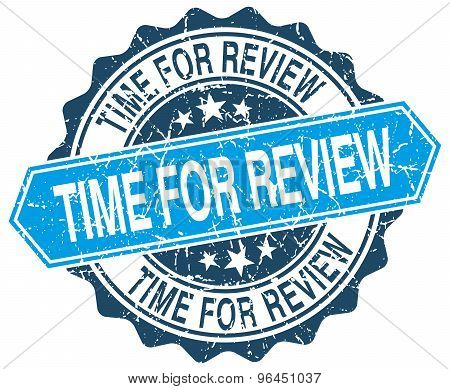 Time For Review Blue Round Grunge Stamp On White