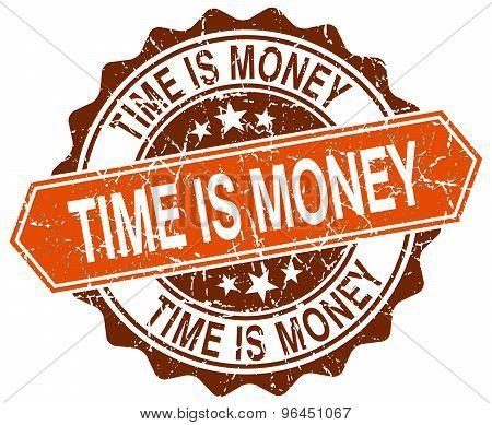 Time Is Money Orange Round Grunge Stamp On White