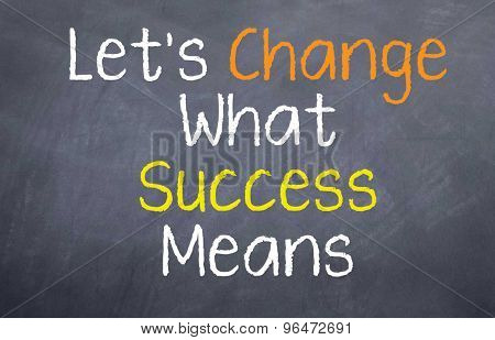 Let's Change What success Means