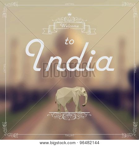 Vintage style card.  Blury background. Welcome to India. Vector. Flayer, invitation, etc.
