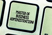 Conceptual Hand Writing Showing Master Of Business Administration. Business Photo Showcasing Post Gr poster