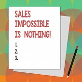 Text Sign Showing Sales Impossible Is Nothing. Conceptual Photo Everything Can Be Sold Business Stra poster