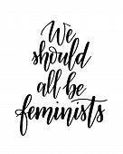 We Should All Be Feminists Vector Girl Empowering Calligraphy Lettering Design poster