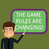 Writing Note Showing The Game Rules Are Changing. Business Photo Showcasing Changes In Established C poster