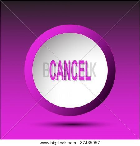 Cancel. Plastic button. Raster illustration.