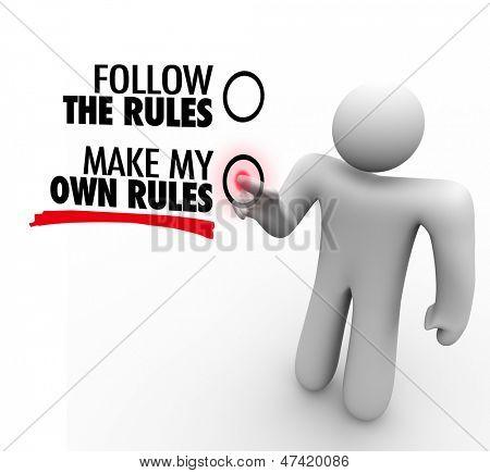As palavras seguem as regras e fazer meu próprio regras sobre uma tela de toque e uma pessoa escolher independenc