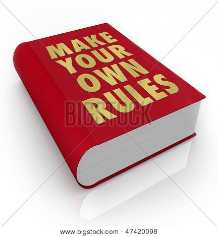 A book with the title Make Your Own Rules to encourage you to take charge and chart your own course to success and happiness