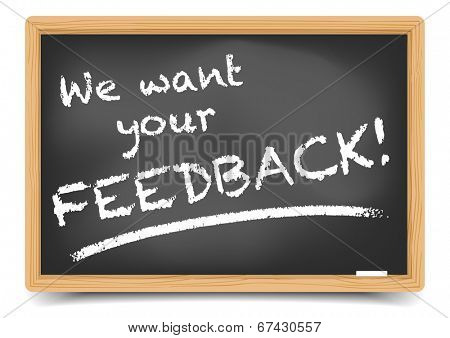 detailed illustration of a blackboard with we want your Feedback text, eps10 vector, gradient mesh included