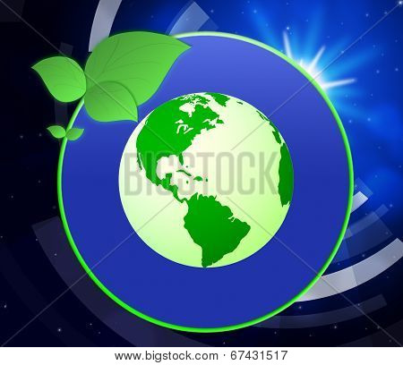 Eco Friendly Indicates Go Green And Earth