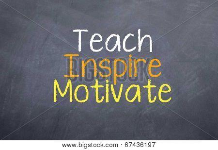 Teach Inspire Motivate