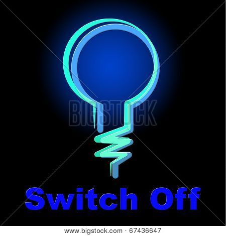 Switch Off Means Save Electricity And Energy