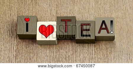 I Love Tea, Sign Series for Tea Drinkers and Beverages.