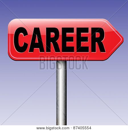 career move or choice get your nice job promotion or the search for a new job build a career or job road sign arrow