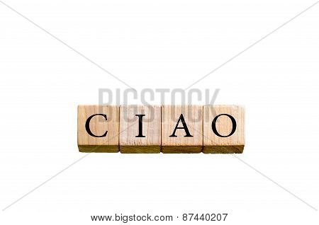 Word Ciao Isolated On White Background With Copy Space