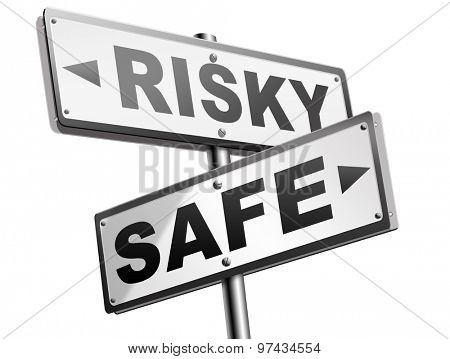 risk assessment ormanagement, safe or risky take a chance and gamble safety for prevention of danger