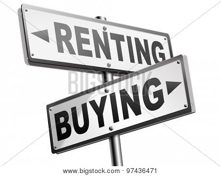 rent or buy mortgage for bank loan for home ownership renting or buying a house a flat building or property road sign arrow