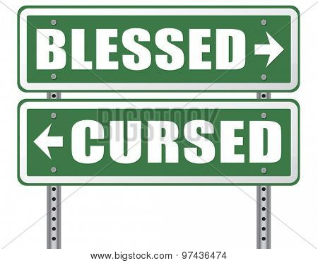 blessed cursed sacred and Devine holy or curse dammed and a burden good or evil spell and good or bad luck God or devil