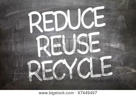 Reduce Reuse Recycle written on a chalkboard