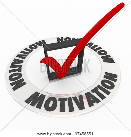 Motivation check mark box word illustrating drive, ambition, passion and inspiration to do a job, complete a task and achieve success