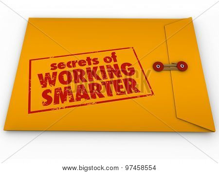 Secrets of Working Smarter how to advice in yellow classified or confidential envelope for learning productivity or efficiency life hack tips or workflow process systems
