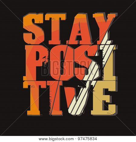 Stay Positive - Motivation Typography Print