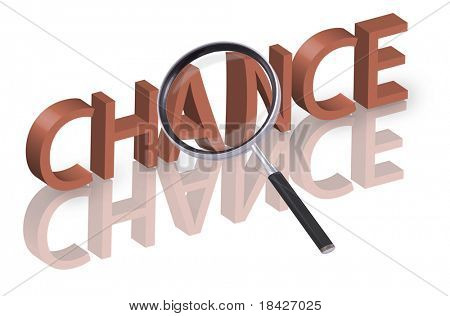 magnifying glass enlarging part of 3D word chance in red with reflections