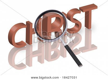 magnifying glass enlarging part of 3D word christ in red with reflections